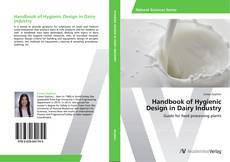 Bookcover of Handbook of Hygienic Design in Dairy Industry