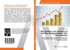 Copertina di Der Einfluss von Solvency II auf die Anlagestruktur von Versicherern