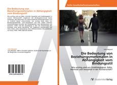 Portada del libro de Die Bedeutung von Beziehungsmerkmalen in Abhängigkeit vom Bindungsstil