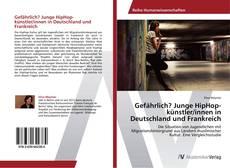 Bookcover of Gefährlich? Junge HipHop-künstler/innen in Deutschland und Frankreich