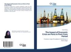 Обложка The Impact of Economic Crisis on Ports in Post Crisis Period