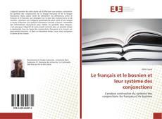 Bookcover of Le français et le bosnien et leur système des conjonctions