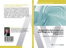 Bookcover of Bulgarische Kulturidentität und Wege zur Europäischen Integration
