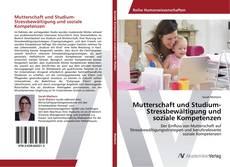 Bookcover of Mutterschaft und Studium- Stressbewältigung und soziale Kompetenzen