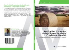 Pearl millet Production Under Climate Variability Conditions, Namibia的封面