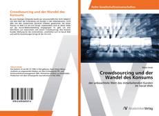 Couverture de Crowdsourcing und der Wandel des Konsums