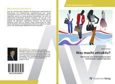 Bookcover of Was macht attraktiv?