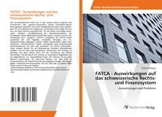 Bookcover of FATCA - Auswirkungen auf das schweizerische Rechts- und Finanzsystem