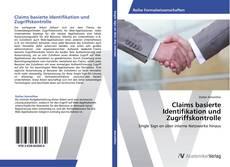 Claims basierte Identifikation und Zugriffskontrolle的封面