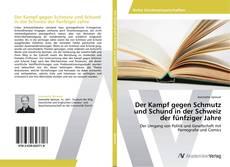 Borítókép a  Der Kampf gegen Schmutz und Schund in der Schweiz der fünfziger Jahre - hoz