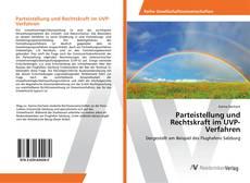 Bookcover of Parteistellung und Rechtskraft im UVP-Verfahren