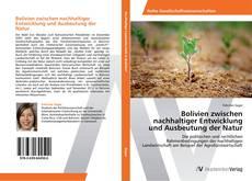 Capa do livro de Bolivien zwischen nachhaltiger Entwicklung und Ausbeutung der Natur