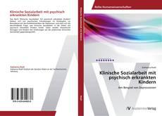 Buchcover von Klinische Sozialarbeit mit psychisch erkrankten Kindern