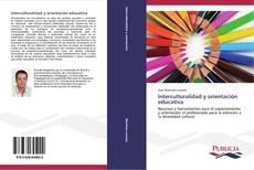 Bookcover of Interculturalidad y orientación educativa