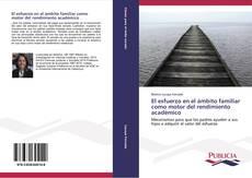 Bookcover of El esfuerzo en el ámbito familiar como motor del rendimiento académico