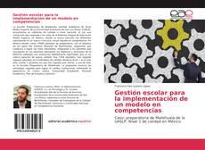 Gestión escolar para la implementación de un modelo en competencias kitap kapağı