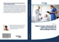 Обложка Békés megye népességének egészségi állapota és egészségügyi ellátása
