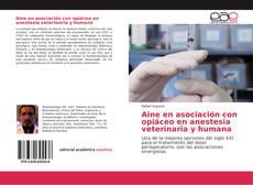 Couverture de Aine en asociación con opiáceo en anestesia veterinaria y humana