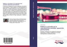 Buchcover von Público y privado en la reproducción asistida: oposición permanente