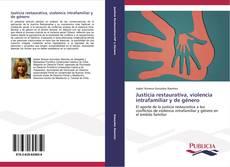 Copertina di Justicia restaurativa, violencia intrafamiliar y de género