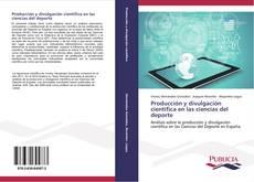 Bookcover of Producción y divulgación científica en las ciencias del deporte