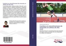 Portada del libro de Cambios en concentraciones de minerales en atletas de alto nivel