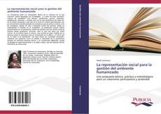 Portada del libro de La representación social para la gestión del ambiente humanizado