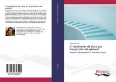 Bookcover of ¿Trayectorias de clase y/o trayectorias de género?