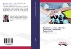 Portada del libro de Docentes en Línea: Adhesión, Cambio de Paradigma y Capacitación