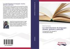 Bookcover of Las interrelaciones de lenguajes: novelas, guiones y películas