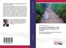 Borítókép a  La cortesía lingüística como estrategia para mejorar las ventas - hoz
