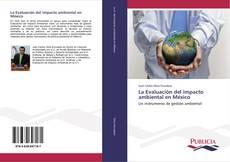 Bookcover of La Evaluación del impacto ambiental en México
