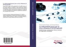 Copertina di La enfermedad grave por el virus influenza A (H1N1)pdm09