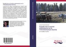Estudio de la muerte embrionaria en la Tritrichomonosis bovina的封面