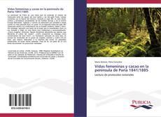 Capa do livro de Vidas femeninas y cacao en la península de Paria 1841/1885