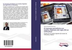Portada del libro de El mensaje periodístico en medios digitales del siglo XXI en Chihuahua