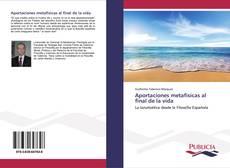 Bookcover of Aportaciones metafísicas al final de la vida