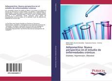 Borítókép a  Adiponectina: Nueva perspectiva en el estudio de enfermedades crónicas - hoz
