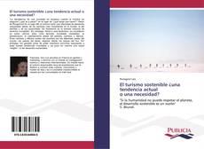 Bookcover of El turismo sostenible ¿una tendencia actual o una necesidad?