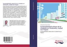 Portada del libro de Sustentabilidad urbana de la ciudades en Venezuela, ciudad Los Teques
