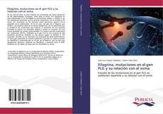 Portada del libro de Filagrina, mutaciones en el gen FLG y su relación con el asma
