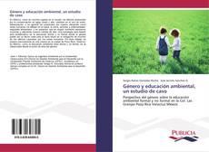 Género y educación ambiental, un estudio de caso的封面