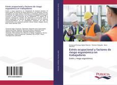 Bookcover of Estrés ocupacional y factores de riesgo ergonómico en trabajadores