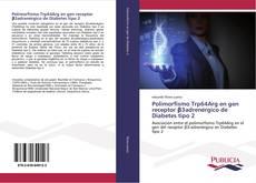 Bookcover of Polimorfismo Trp64Arg en gen receptor β3adrenérgico de Diabetes tipo 2