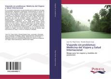 Portada del libro de Viajando sin problemas: Medicina del Viajero y Salud Internacional