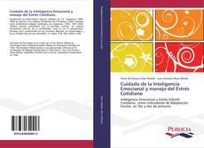 Bookcover of Cuidado de la Inteligencia Emocional y manejo del Estrés Cotidiano