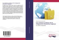 Portada del libro de Los sistemas jurídicos de la integración económica regional