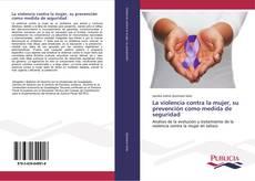 Bookcover of La violencia contra la mujer, su prevención como medida de seguridad