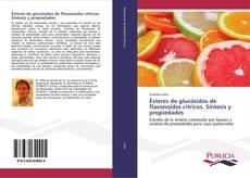 Bookcover of Ésteres de glucósidos de flavonoides cítricos. Síntesis y propiedades