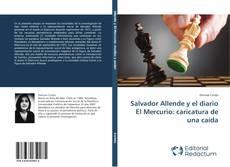 Salvador Allende y el diario El Mercurio: caricatura de una caída的封面
